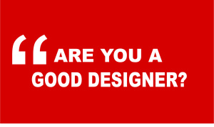 are you a good designer